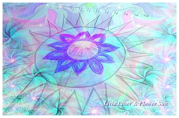 My FLOWER SUN, Livia Ether FLow with LOVE
